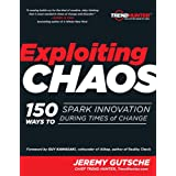 Exploiting Chaos: 150 Ways to Spark Innovation During Times of Changeby Jeremy Gutsche