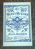 Here's My Card - No. 1 by Allan Ackerman