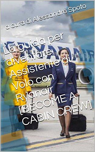 la-guida-per-diventare-assistente-di-volo-con-ryanair-become-a-cabin-crew