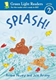 Splash! Level 2 (Green Light Readers. All Levels) (0152048324) by Dewey, Ariane