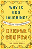 Why Is God Laughing?: The Path to Joy and Spiritual Optimism (0307408892) by Chopra, Deepak