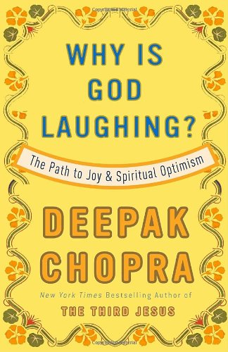 Why Is God Laughing?: The Path to Joy and Spiritual Optimism, Deepak Chopra