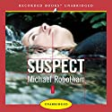 Suspect Audiobook by Michael Robotham Narrated by Simon Prebble