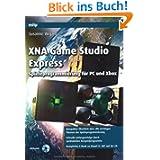 XNA Game Studio Express: Spieleprogrammierung für PC und Xbox
