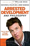 Arrested Development and Philosophy: Theyve Made a Huge Mistake