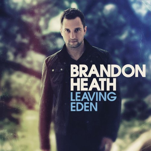 Brandon Heath - Leaving Eden (2011)