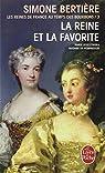 Les Reines de France au temps des bourbons, tome 5 : La Reine et la favorite par Bertière