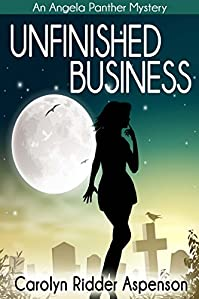 Unfinished Business: An Angela Panther Mystery Book One by Carolyn Ridder Aspenson ebook deal