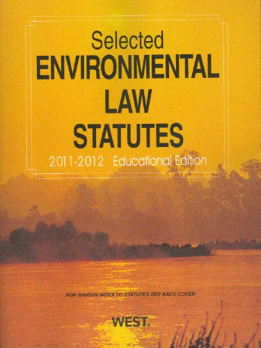 Selected Environmental Law Statutes, 2011-2012...