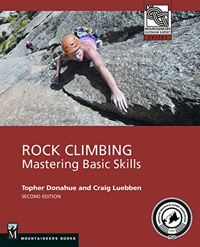Rock Climbing: Mastering Basic Skills (Mountaineers
