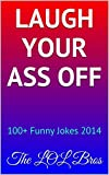 Laugh Your Azz Off!: 100+ Funny Jokes 2014
