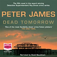 Dead Tomorrow: DS Roy Grace Mystery, Book 5 (       UNABRIDGED) by Peter James Narrated by David Bauckham