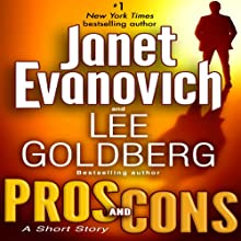 Pros and Cons: A Short Story (       UNABRIDGED) by Janet Evanovich, Lee Goldberg Narrated by Scott Brick
