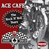Ace Cafe the Rock 'N' Roll Years