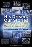 His Dream, Our Stories (Enhanced Edition): The Legacy of the March on Washington