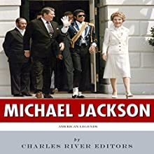 American Legends: The Life of Michael Jackson (       UNABRIDGED) by Charles River Editors Narrated by Robin McKay