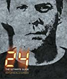"""24"" the Ultimate Guide"