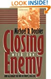 Closing With the Enemy: How GIs Fought the War in Europe, 1944-1945 (Modern War Studies)