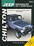 Chilton Jeep Wrangler 1987-11 Repair Manual: Covers U S and Canadian Gasoline Models of Jeep Wrangler 1987 Through 2011 (Chilton's Total Care)