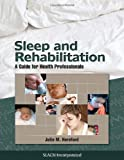 Sleep and Rehabilitation: A Guide for Health Professionals