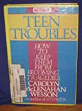 img - for Teen Troubles: How to Keep Them from Becoming Tragedies book / textbook / text book