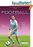 Football f�minin : Principes g�n�raux et s�ances d'entra�nement pour les seniors