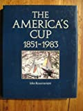 'AMERICA'S CUP, 1851-1983' (0720715032) by JOHN ROUSMANIERE