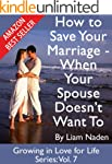 How to Save Your Marriage - When Your...