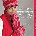 Knitting Circles around Mittens and M...