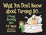 img - for What You Don't Know About Turning 50 book / textbook / text book