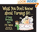 What You Don't Know about Turning 50