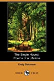 The Single Hound: Poems of a Lifetime (Dodo Press)