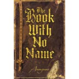 The Book with no Name: A Novel (Probably)by Anonymous
