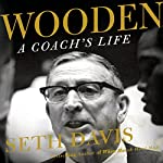 Wooden: A Coach's Life | Seth Davis