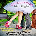 Grooming Mr. Right: Bluegrass Romance, Book 1 (       UNABRIDGED) by Tonya Kappes Narrated by Trish Mckinnley