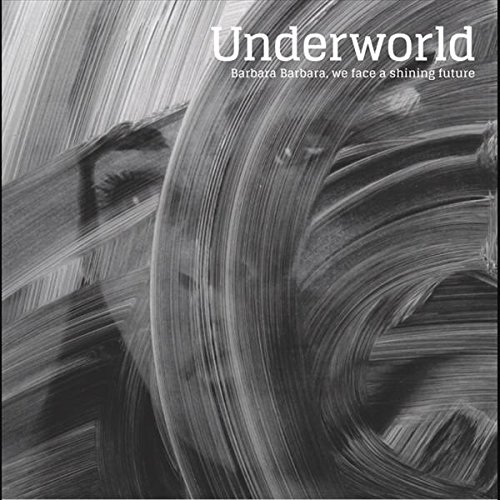 Underworld - Barbara Barbara, We Face A Shining Future - Zortam Music