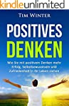 Positives Denken: Wie Sie mit positiv...