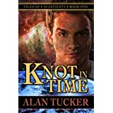 Knot in Time (Tales of Uncertainty) ~ Alan Tucker