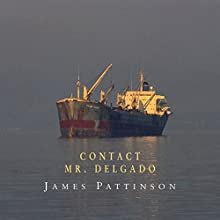 Contact Mr Delgado Audiobook by James Pattinson Narrated by Hayward Morse
