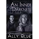 An Inner Darkness (Bay City Paranormal Investigations) ~ Ally Blue