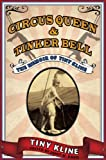Circus Queen and Tinker Bell: The Memoir of Tiny Kline