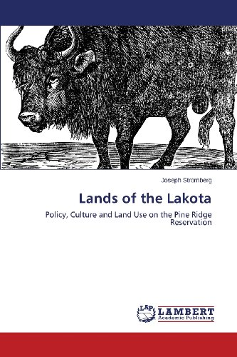 Lands of the Lakota: Policy, Culture and Land Use on the Pine Ridge Reservation