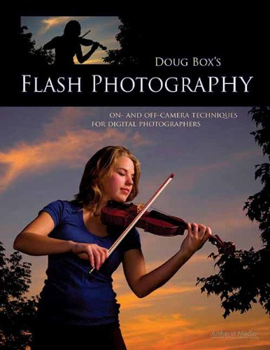 Doug Box's Flash Photography: On- And Off-Camera Techniques for Digital Photographers (Doug Box compare prices)