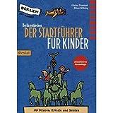 "Berlin entdecken: Der Stadtf�hrer f�r Kindervon ""G�nter Strempel"""