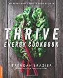 img - for Thrive Energy Cookbook: 150 Plant-Based Whole Food Recipes book / textbook / text book