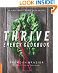 Thrive Energy Cookbook: 150 Plant-Bas...