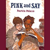 Pink and Say | [Patricia Polacco]