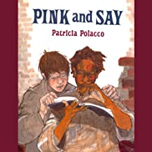Pink and Say (       UNABRIDGED) by Patricia Polacco Narrated by Melba Sibrel, Hal Hollings