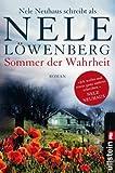 Sommer der Wahrheit: Nele Neuhaus schreibt als Nele L�wenberg