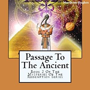 Passage to the Ancient: The Mysteries of the Redemption Series, Book 2 | [Marilynn Hughes]